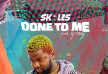 Skales - Done To Me