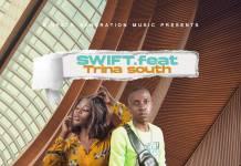 Swift BLM ft. Trina South - Namiyewani