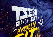 T-Sean ft. Chanda Na Kay - Physically Fit