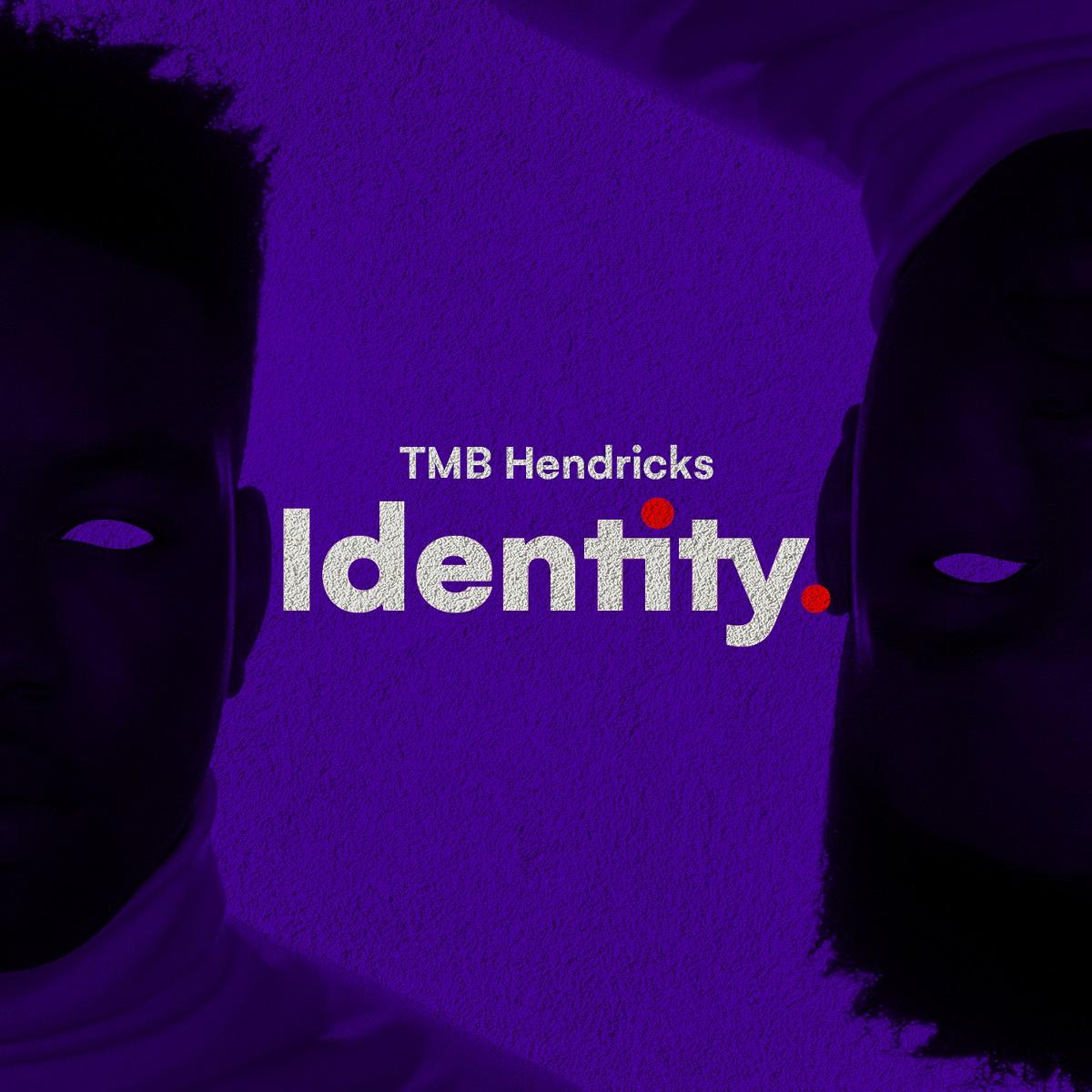 TMB Hendricks - Identity