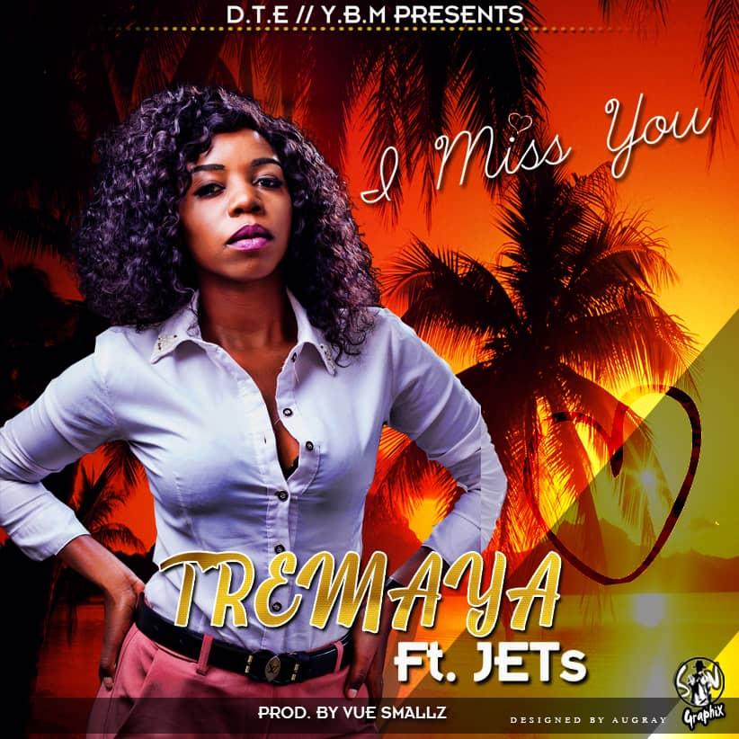 Tremaya ft. Jets - I Miss You (Prod. Vue Smallz)
