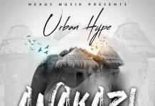 Urban Hype - Anakazi
