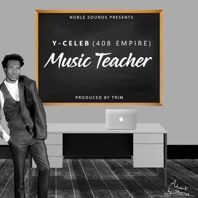 Y Celeb - Music Teacher (Prod. Trim)
