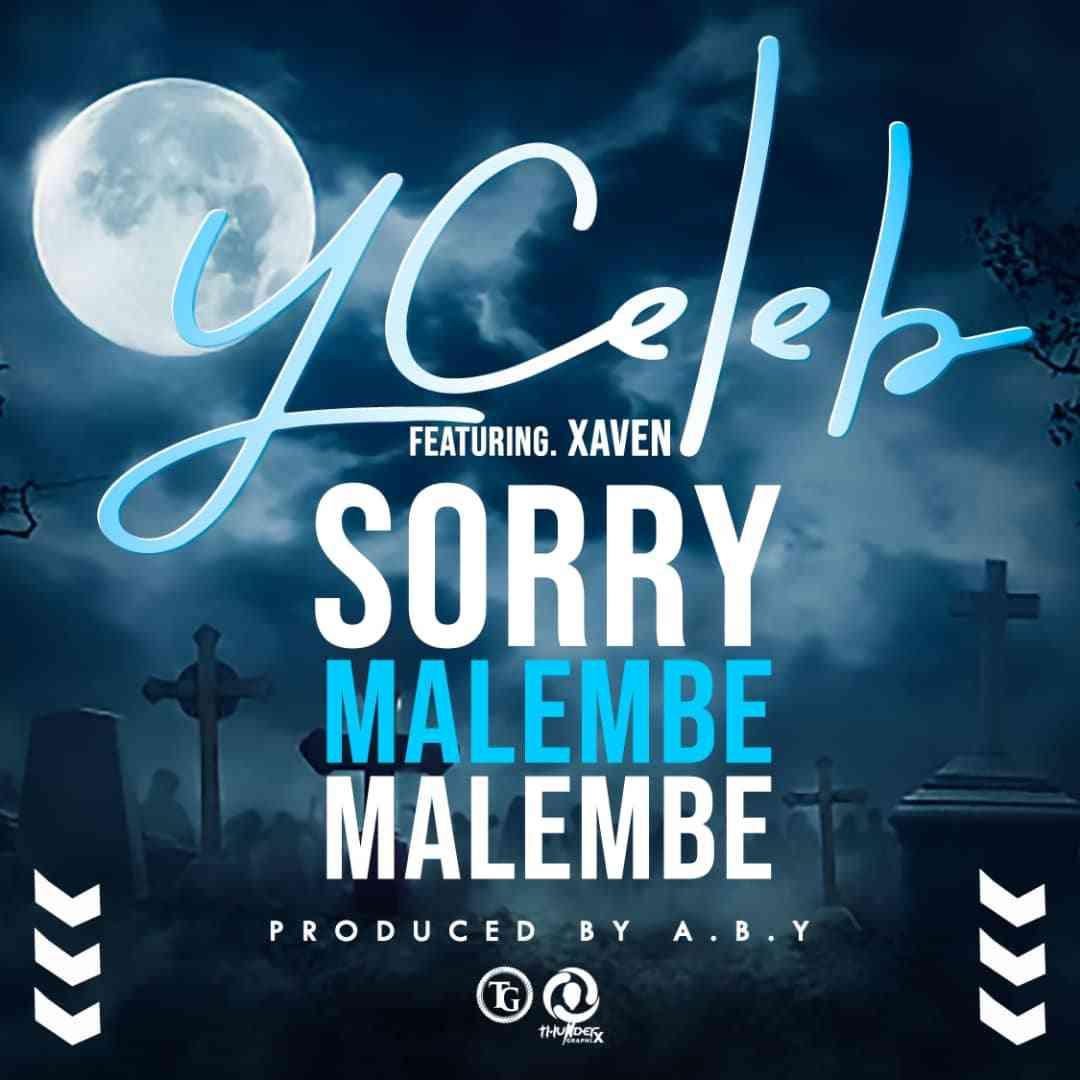 Y Celeb ft. Xaven - Sorry Malembe Malembe