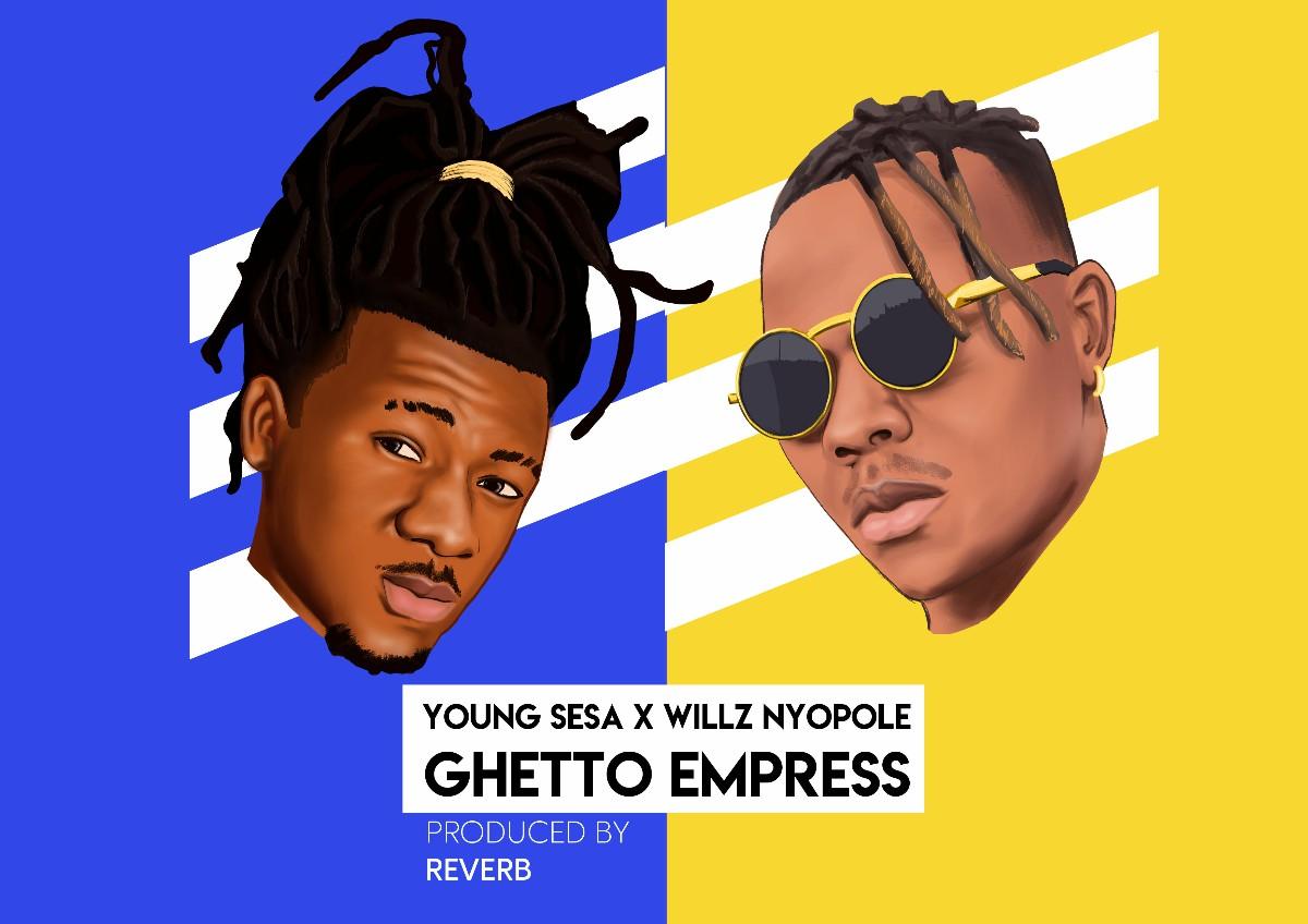 Young Sesa X Willz Nyopole - Ghetto Empress (Prod. Reverb)