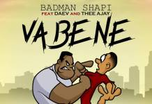 Badman Shapi ft. Daev & Thee Ajay - Va Bene