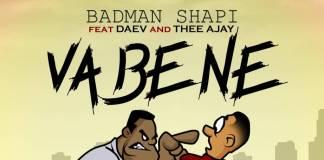Badman Shapi ft. Daev & Thee Ajay - Va Bene