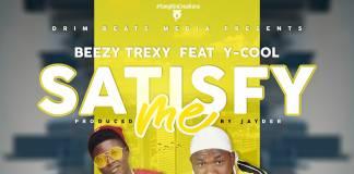 Beezy Trexy ft. Y-Cool - Satisfy Me (Prod. Jayder)