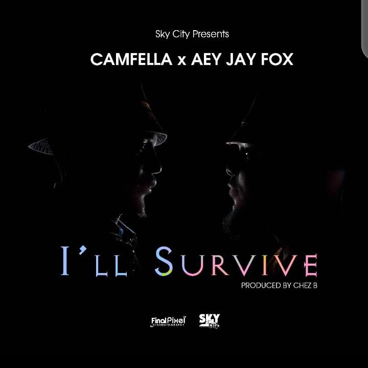 Camfella ft. Aey Jay Fox - I'll Survive