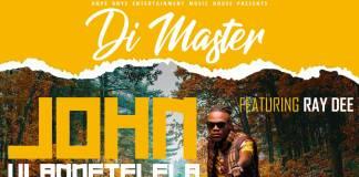 Di Master ft. Ray Dee - John Ulandetelela