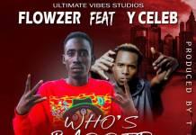 Flowzer ft. Y Celeb - Who's Badder Dan Me (Prod. T-Rux)
