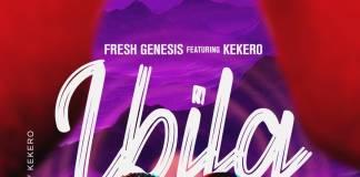 Fresh Genesis ft. Kekero - Ibila