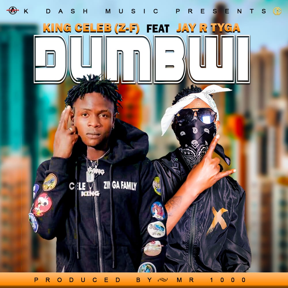 King Celeb ft. Jay R Tyga - Dumbwi (Prod. Mr. 1000)