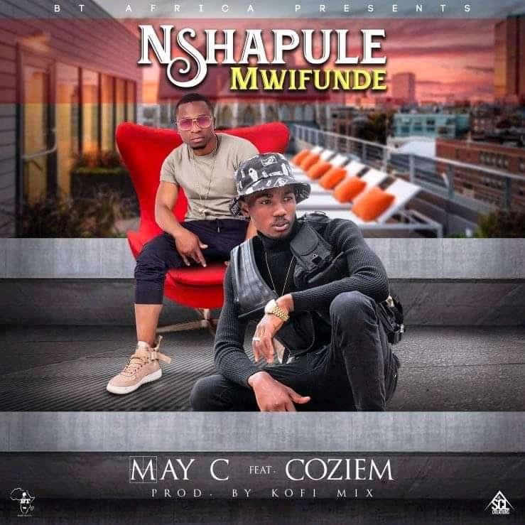 May C ft. Coziem - Nshapule Mwifunde