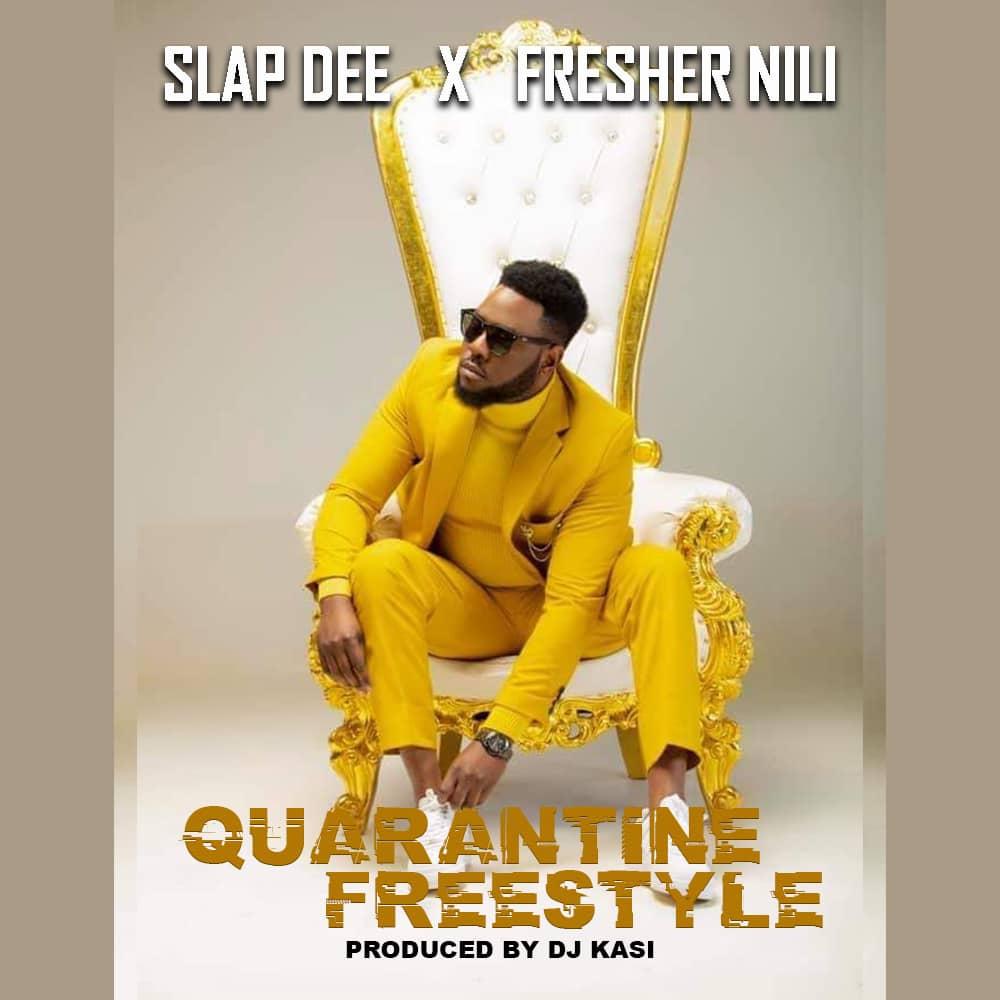 Slapdee X Fresher Nili - Quarantine Freestyle (Prod. DJ Kasi)