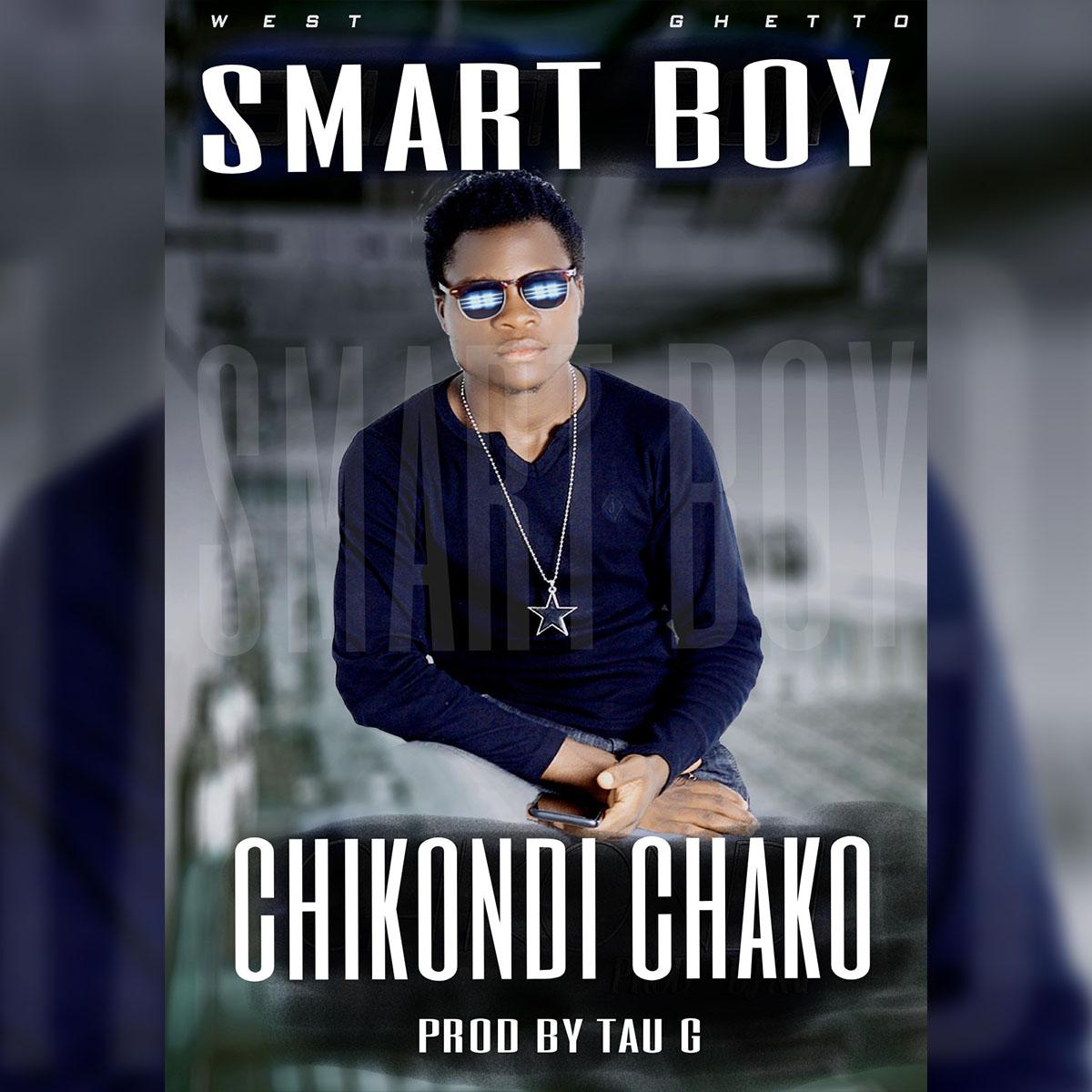 Smart Boy - Chikondi Chako (Prod. Tau G)