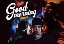 Stonebwoy ft. Sarkodie & Kelvyn Colt - Good Morning (Remix)