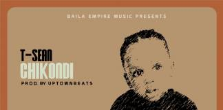 T-Sean - Chikondi (Prod. Uptown Beats)