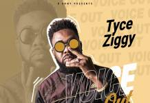 Tyce Ziggy - Voice Out