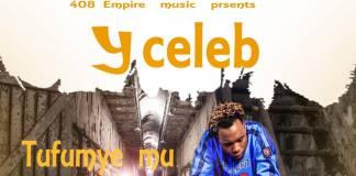 Y Celeb - Tufumye Mu Lock Down