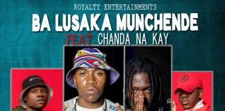 Ba Lusaka Munchende ft. Chanda Na Kay - Bobahle