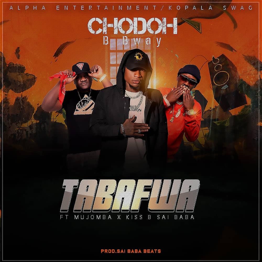 Chodoh B Bway ft. Mjomba & Kiss B Sai Baba - Tabafwa
