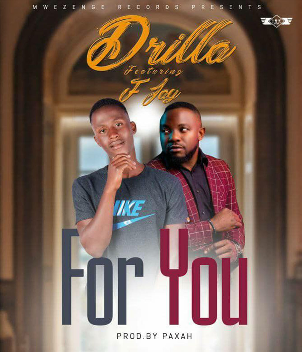 Drilla ft. F Jay - For You (Prod. Paxah)