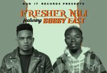 Fresher Nili ft. Bobby East - Fresh (Prod. DJ Kasi)