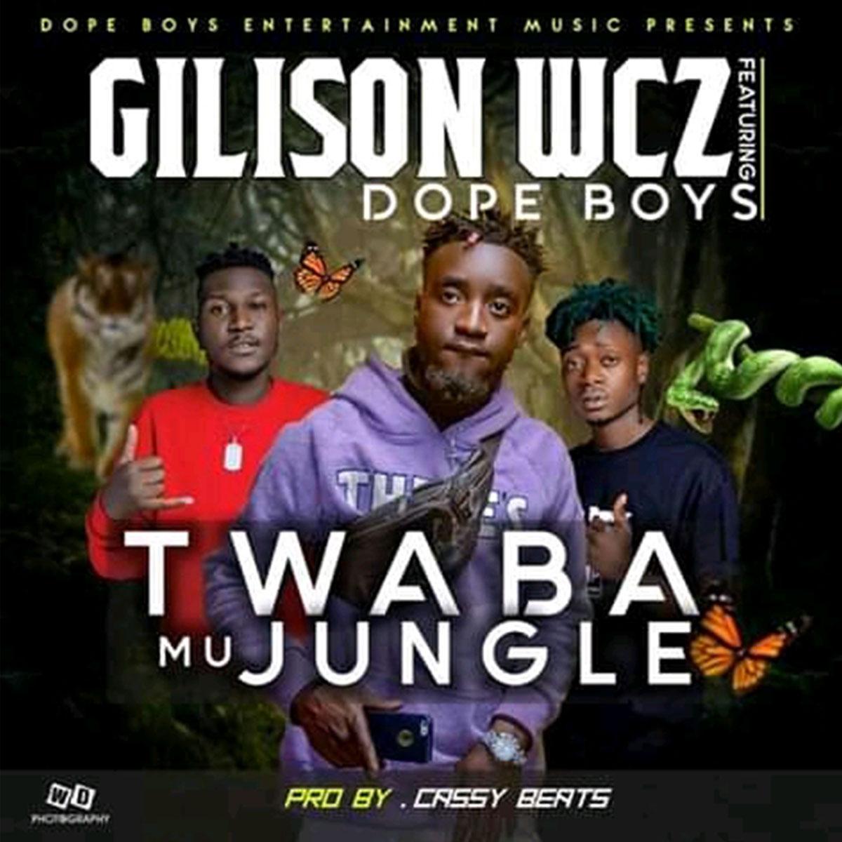 Gilison WCZ ft. Dope Boys - Twaba Mu Jungle