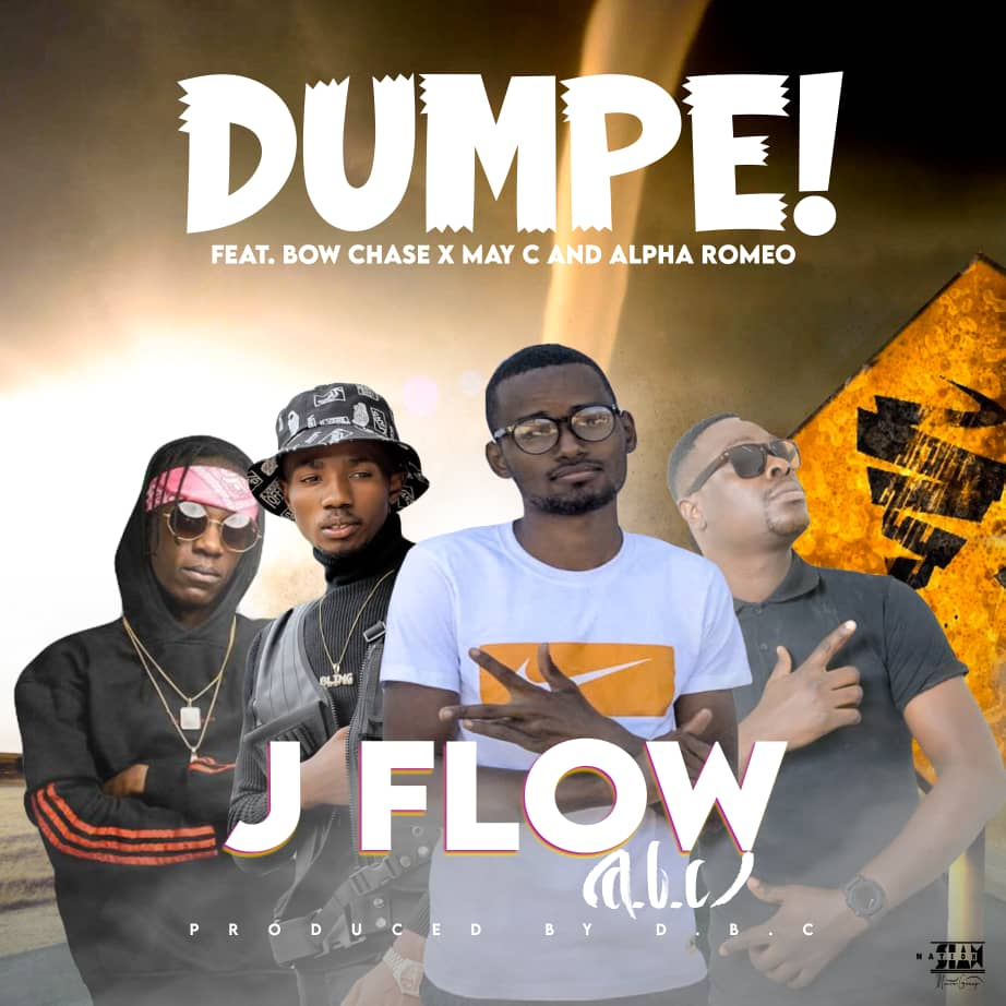 J Flow (D.B.C) ft. Bow Chase, May C & Alpha Romeo - Dumpe!