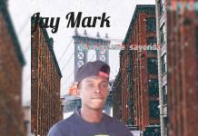 Jay Mark - Nkungulume Sayonda