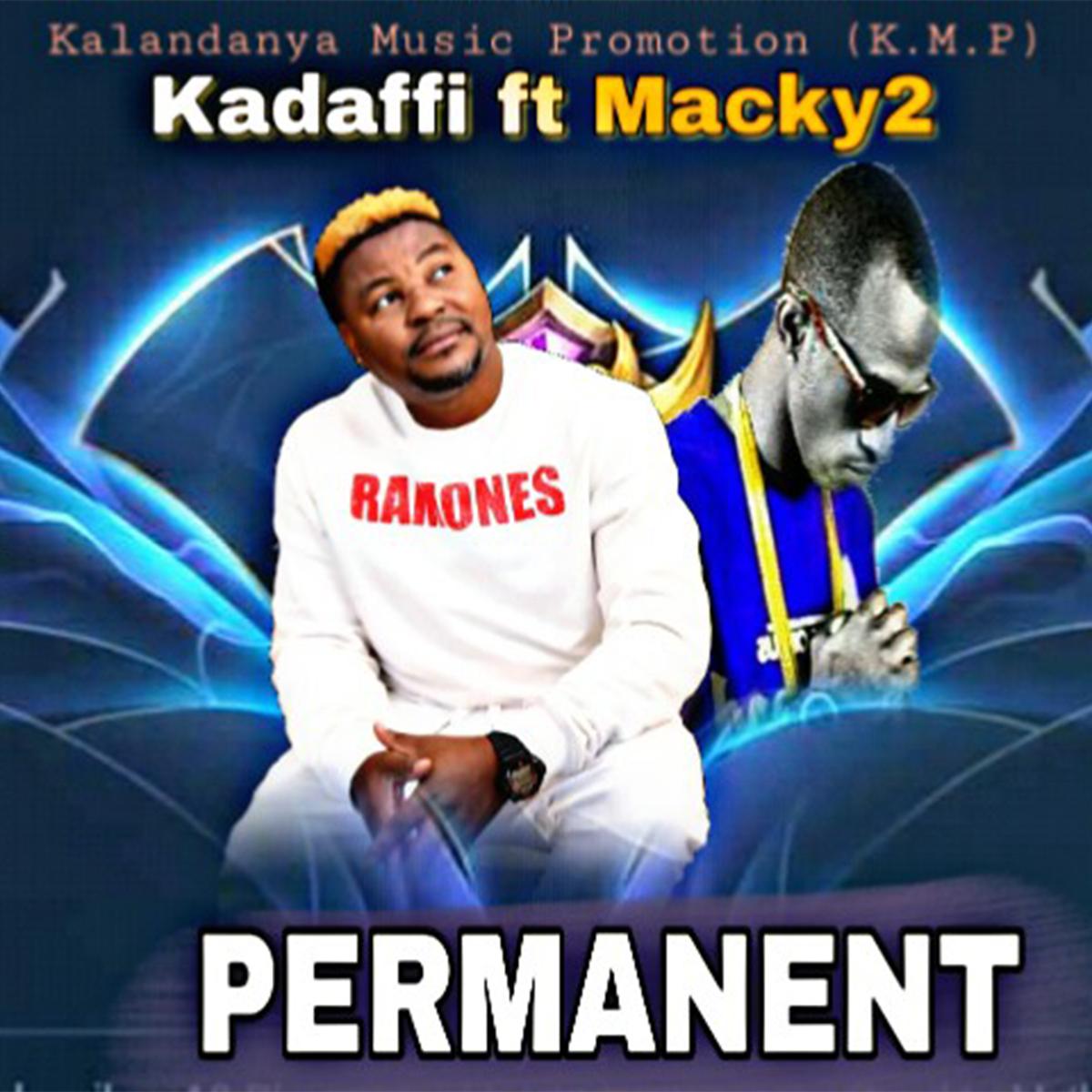 Kadaffi ft. Macky 2 - Permanent