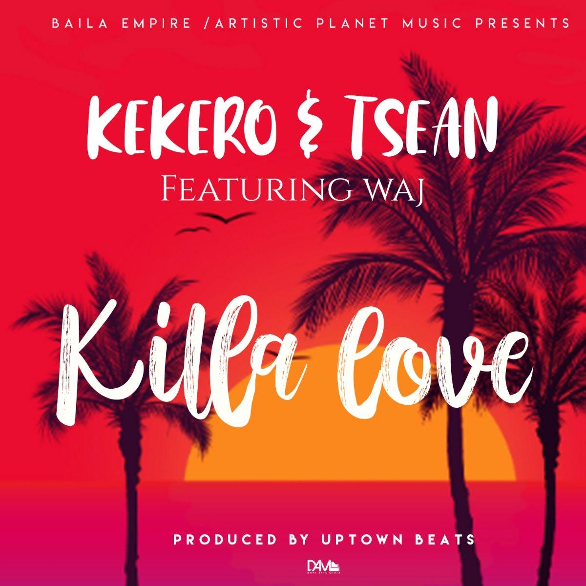 Kekero & T-Sean ft. Waj - Killa Love