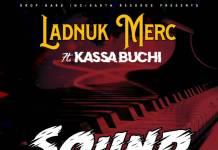 Ladnuk Merc ft. Kassa Buchi - Sound in the Air
