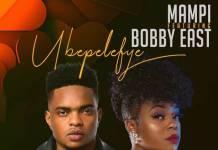 Mampi ft. Bobby East - Ubepelefye