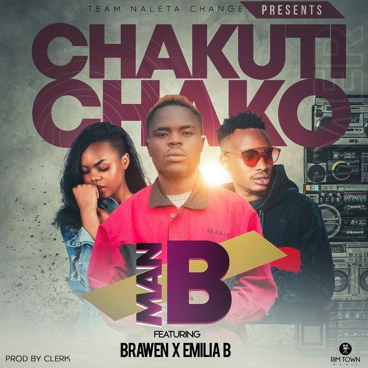 Man B ft. Brawen & Emilia B - Chakuti Chako