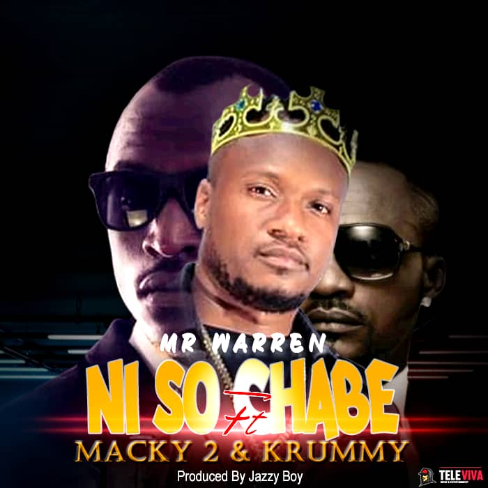 Mr Warren ft. Macky 2 & Krummy - Ni So Chabe