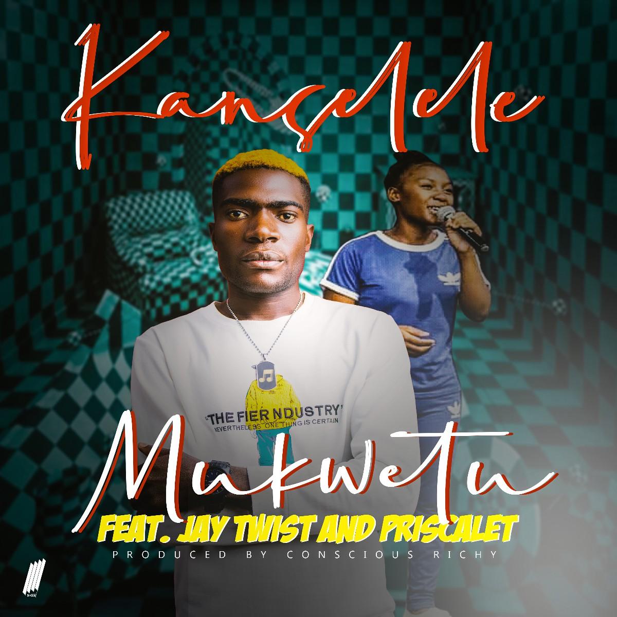 Mukwetu ft. Jay Twist & Priscarlet - Kanselele