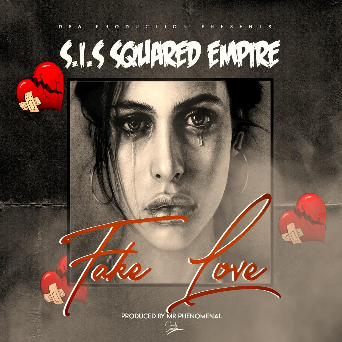 S.I.S Squared Empire - Fake Love