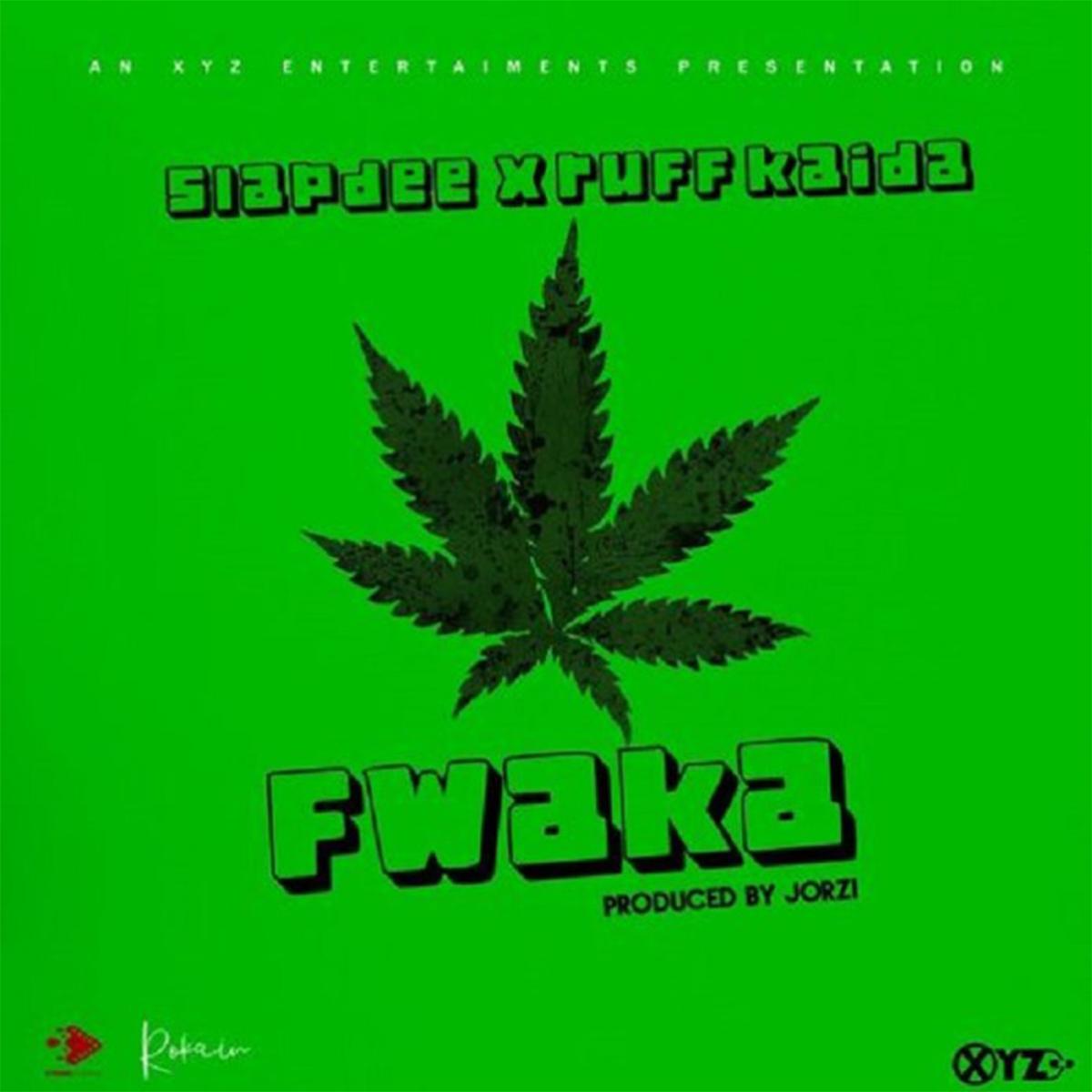 Slapdee X Ruff Kid - Fwaka (Prod. Jorzi)