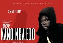 Smart Boy - Kano Nga Ebo