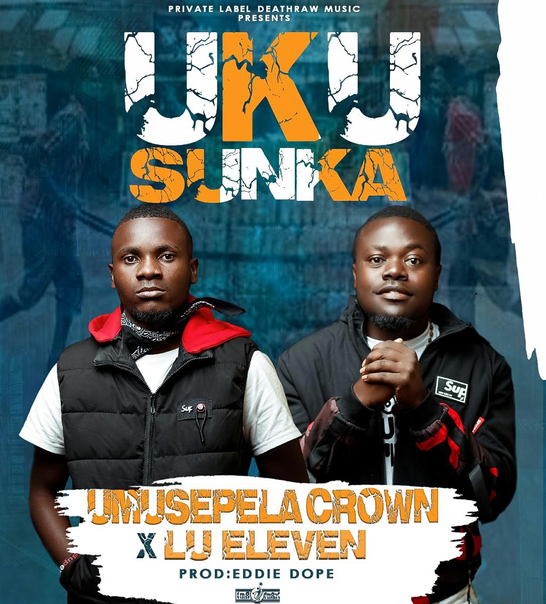 Umusepela Crown & Lu Eleven - Ukusunka