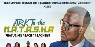 ARK Til-Cha ft. Peace Preachers - Natasha