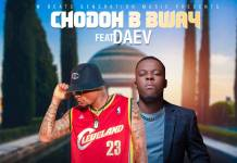 Chodoh B Bway ft. Daev - Am Right Here