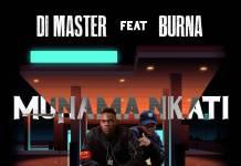 Di Master ft. Burna - Munama Nkati (Prod. Cassy Beats)