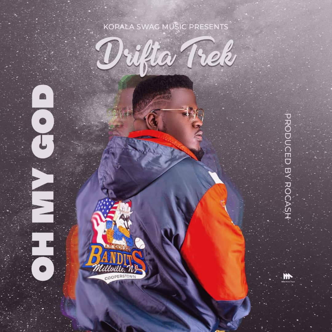 Drifta Trek - Oh My God (Prod. Rocash)