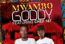 Goddy ft. Chef 187 - Mwambo (Prod. Daindustry)