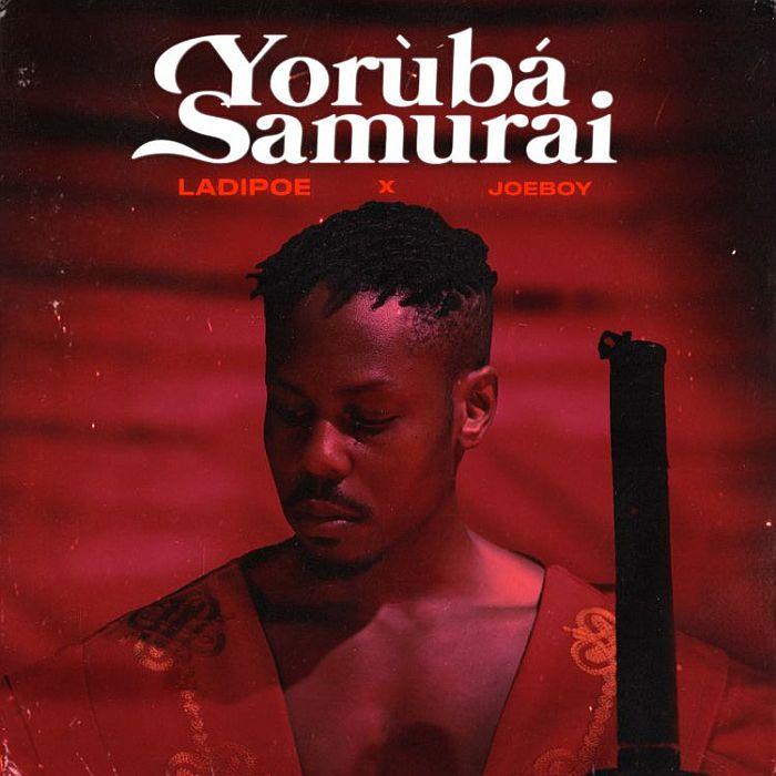 Ladipoe ft. Joeboy - Yoruba Samurai