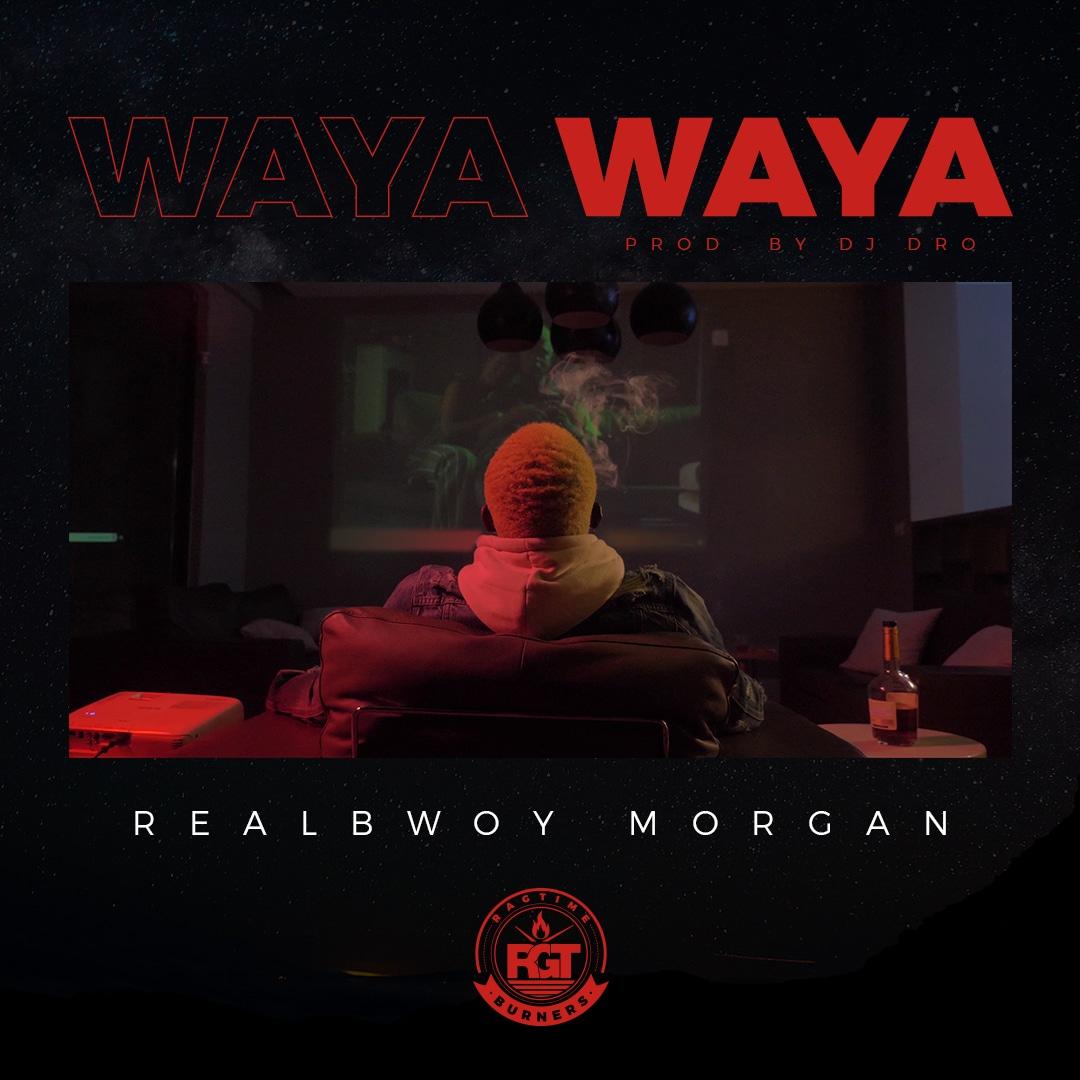 RealBwoy Morgan - Waya Waya