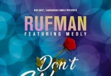 Rufman ft. Medly - Don't Worry (Prod. BadGuyz)